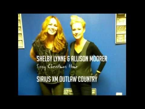 Shelby Lynne & Allison Moorer - Sissy Christmas Hour