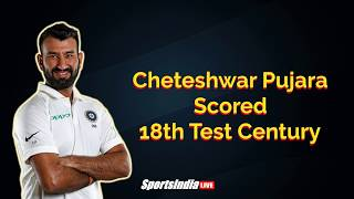 Cheteshwar Pujara  scored 18th Test Century | Australia vs India Test Series