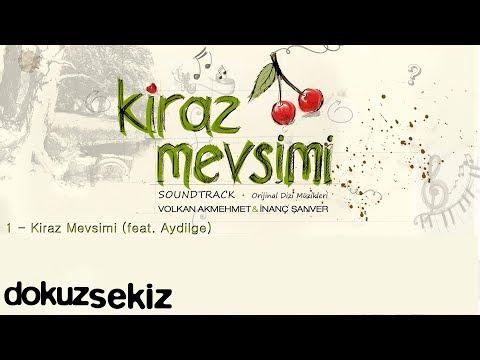 Kiraz Mevsimi (feat. Aydilge) - Volkan Akmehmet & İnanç Şanver  (Kiraz Mevsimi Soundtrack)