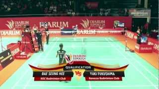 Bae Seung Hee (KGC) VS Yuki Fukushima (RENESAS) DJARUM SUPERLIGA 2013