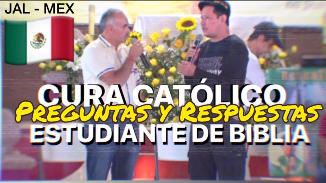 DEBATE CURA CATÓLICO CON ESTUDIANTE DE BIBLIA