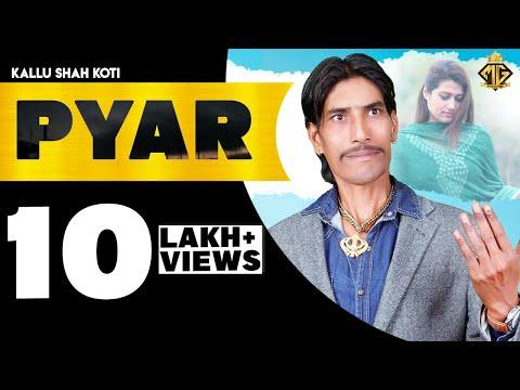 Pyar | Latest Punjabi Song | Kallu Shah Koti | Punjabi Sad Song | New Song 2017
