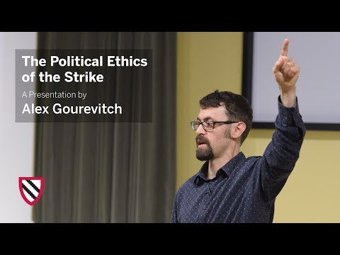 Alex Gourevitch | The Political Ethics of the Strike || Radcliffe Institute