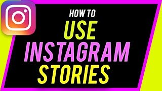 How to Use Instagram Stories - Complete 2020 Beginner's Guide