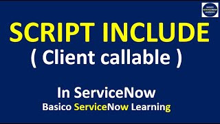 Script Include in ServiceNow | How to call ServiceNow Script Include Client Side - Demonstration