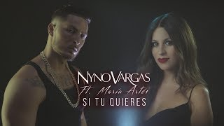 Nyno Vargas - Si Tú Quieres Feat. María Artés