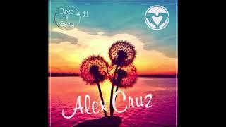 Alex Cruz - Deep & Sexy Podcast #11