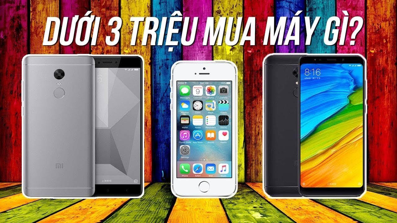 Top Smartphone Dưới 3 Triệu Đáng Mua Nhất tháng 7 - Điện Thoại Giá Rẻ Dưới  3 Triệu