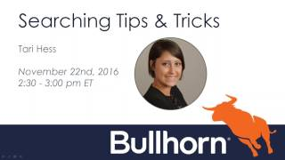 Bullhorn Academy Training Webinar: Bullhorn Searching Tips and Tricks 11.22.2016