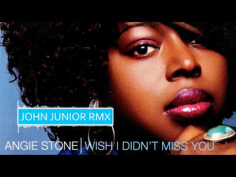 Angie Stone  Wish I Didnt Miss You John Junior Rmx