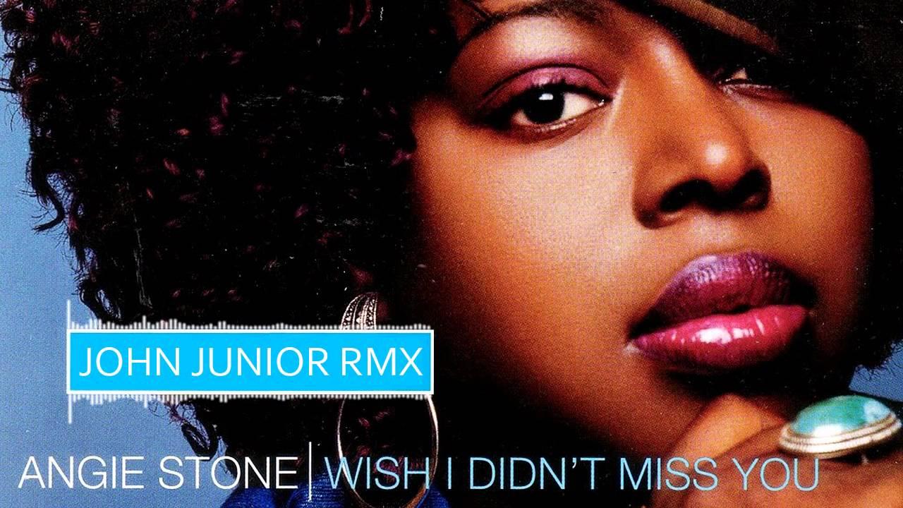 Angie Stone Wish I Didnt Miss You John Junior Rmx Youtube