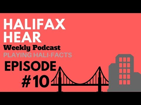 Halifax Hear - Podcast - Episode #10 - Playing Hali-Facts
