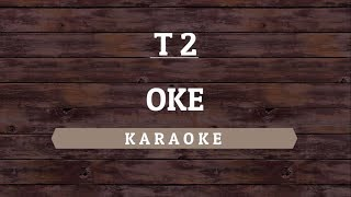 Gambar cover T2 - OK (Karaoke) By Akiraa61