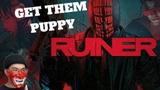 GET THEM PUPPY - RUINER (PC) LIVE STREAM AND MORE