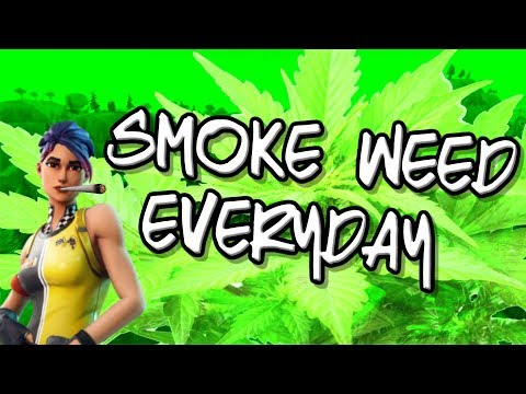 Smoke Weed Everyday Fortnite Montage