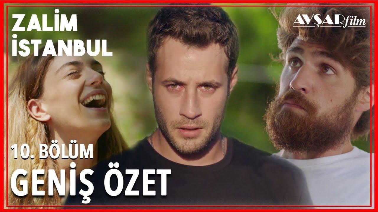 Zalim Istanbul 10 Bolum Genis Ozet Youtube