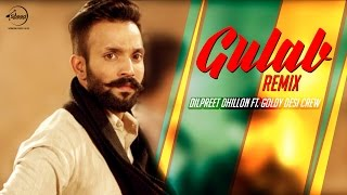 Gulab (Remix Song) - Dilpreet Dhillon ft. Goldy Desi Crew | 8 Kartoos | Punjabi Songs 2016
