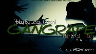 GANGRAPE BY RICH (JESSIE GRACIO)(PHILIPPINEUNDEGROUND ARTIST)