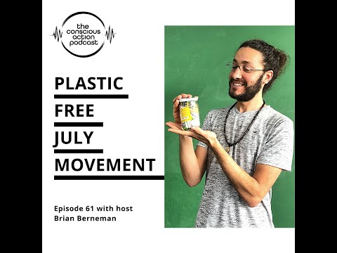 Plastic Free July Movement with Brian Berneman
