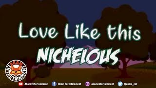 Nichelous - Love Like This [Official Lyric Video]