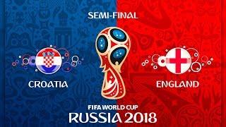 Хорватия - Англия  FIFA 18  Чемпионат мира по футболу 2018  1/2 финала