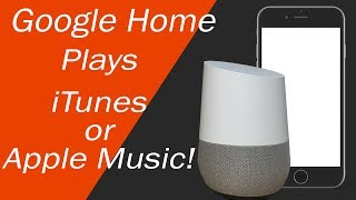 Google Home Can Play Apple Music or iTunes