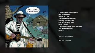 Yusuf / Cat Stevens – Tell 'Em I'm Gone (Full Album)