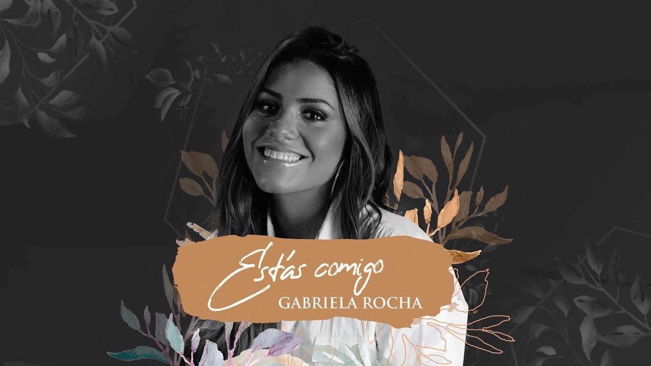 GABRIELA ROCHA - ESTÁS COMIGO (LYRIC VÍDEO)