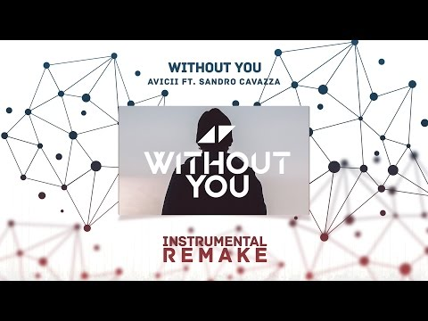 Avicii - Without You Ft. Sandro Cavazza (Aldy Waani Instrumental Remake)