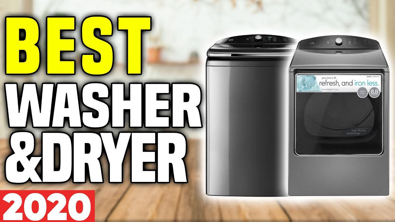 Best Washers And Dryers 2021 Best Washer and Dryer in 2020   YouTube