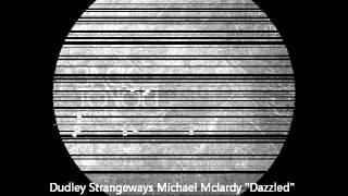 "Dudley Strangeways & Michael Mclardy ""Dazzled"" Adam Shelton Mix"