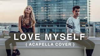 Hailee Steinfeld - Love Myself (Acapella Cover) w/ Louisa Wendorff