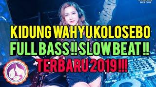 Gambar cover DJ KIDUNG WAHYU KOLOSEBO -  FULL BASS, PALING ENAK DI DENGAR GAK REWEL,POKOK LOS !!!