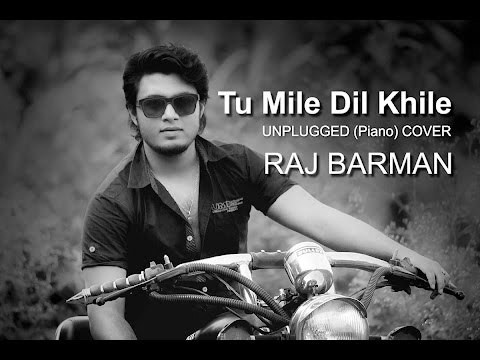 Tu Mile Dil Khile (Unplugged Piano Cover) | Raj Barman | Live