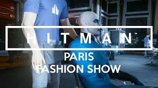 HITMAN (Holiday Pack) Gameplay - The Showstopper (Paris fashion show)