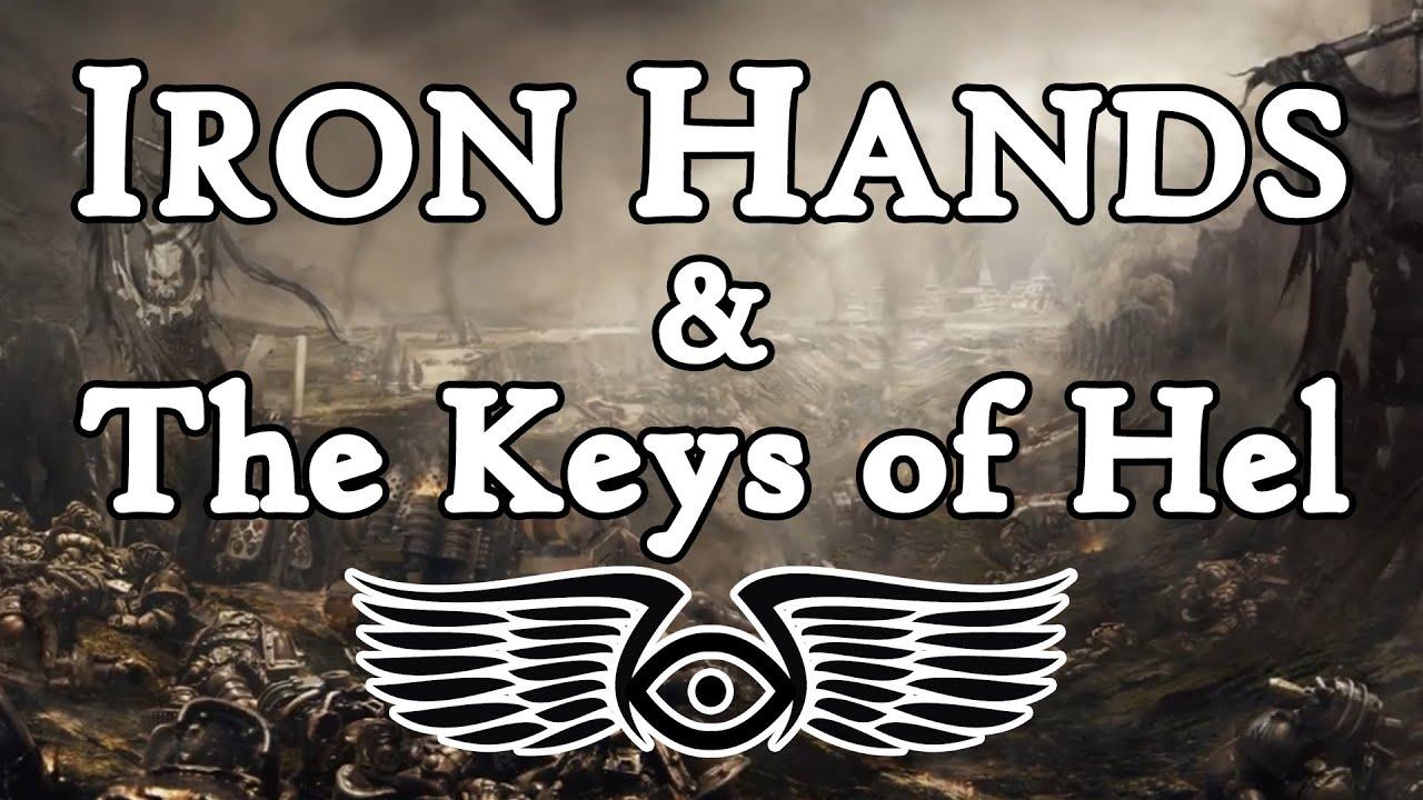 The Iron Hands & The Keys of Hel (Warhammer 40K & Horus Heresy Lore)