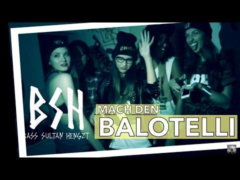 B.S.H (Bass Sultan Hengzt) - Mach' den Balotelli (Why always me?!) - prod. by Paul Blaze