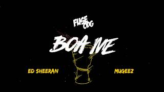 Fuse ODG Boa Me ft Ed Sheeran Mugeez Lyric