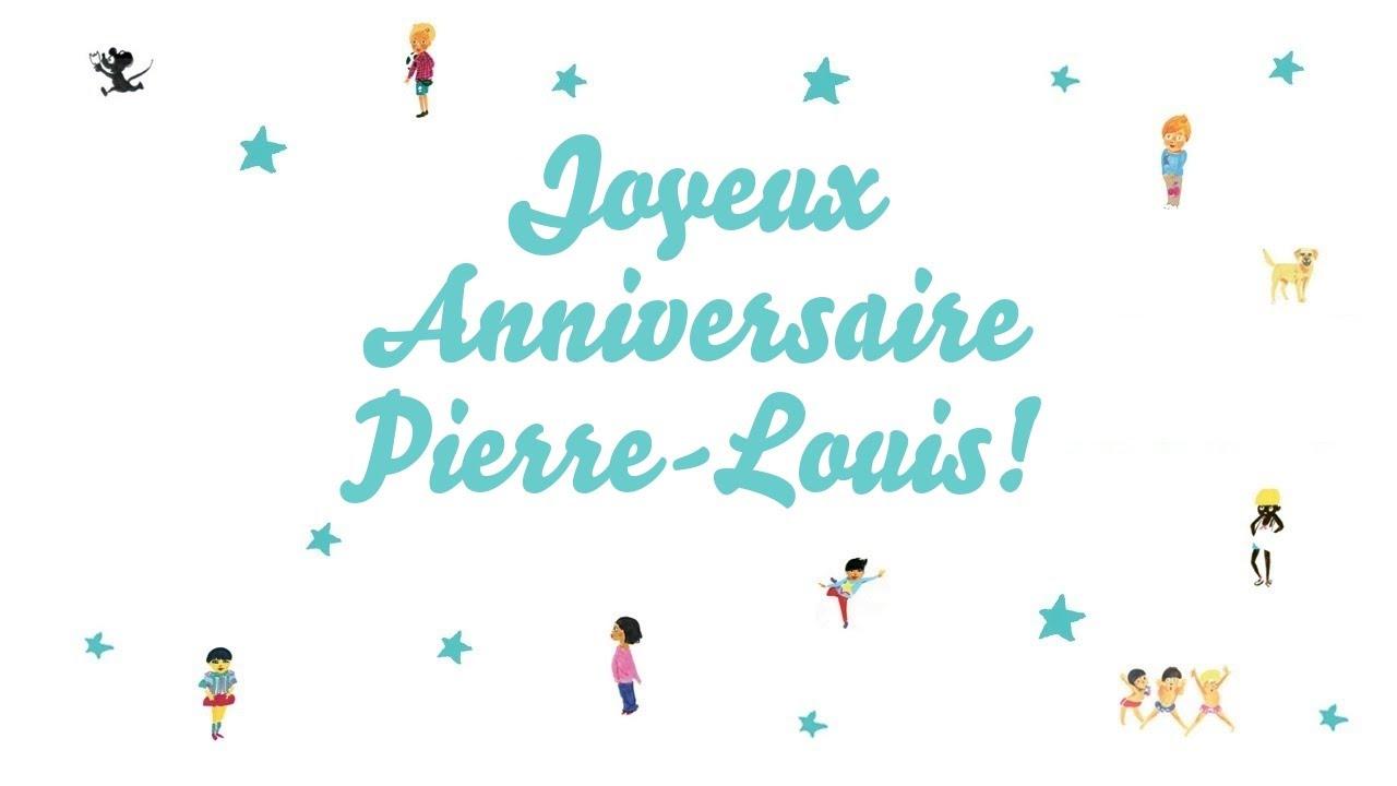 Joyeux Anniversaire Pierre Louis Youtube