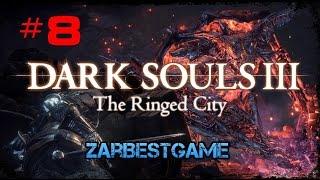 Dark Souls 3: The Ringed City - Прохождение #8 Босс: Рыцарь раб Гаэль  ● Walkthrough ● PC