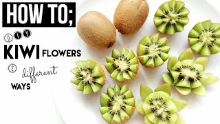 HOW TO - Kiwi Fruit FLOWERS 2 different ways - DIY (Reupload in better quality)