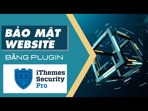 plugin tường lửa chống hack cho wordpress - Bảo Mật Website Bằng Plugin iThemes Security Pro