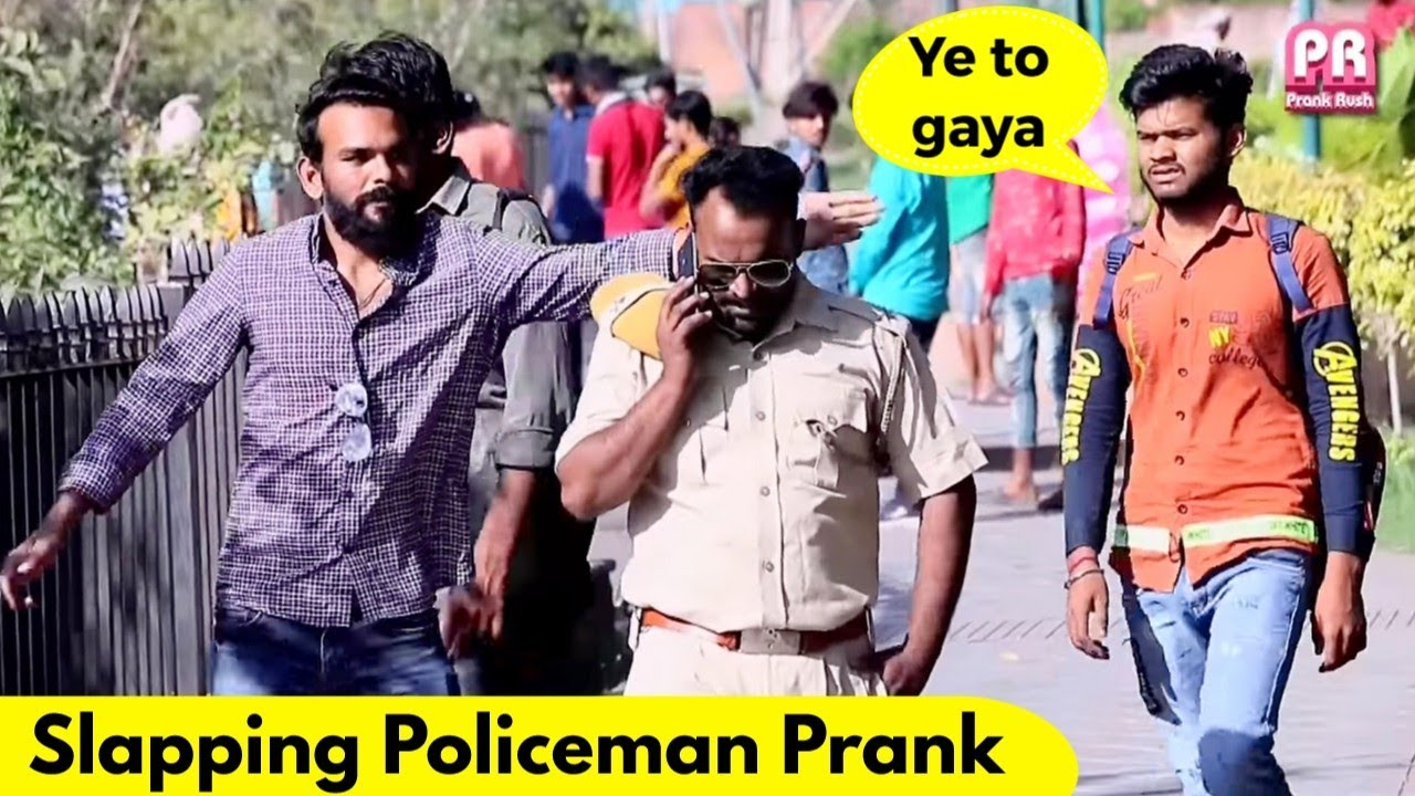 Slapping Policemen Prank | Prank Rush | Pranks in India