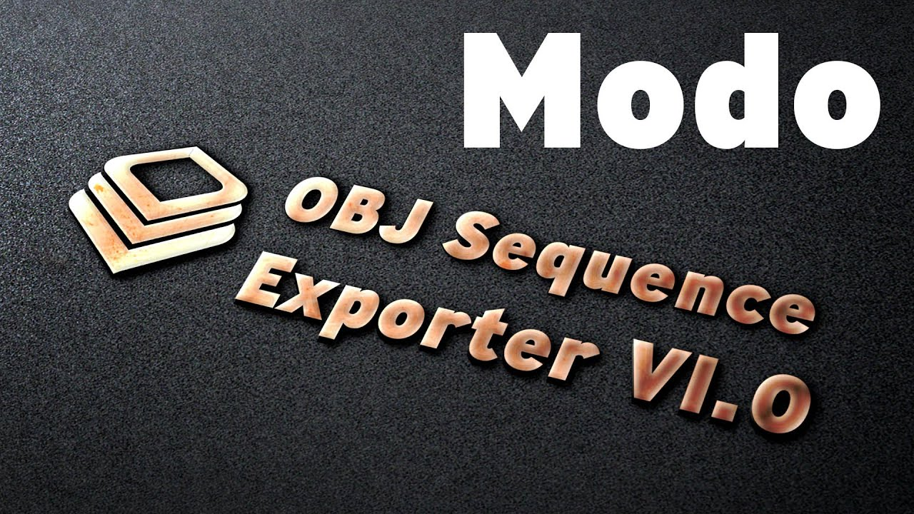 Modo Kit - Obj Sequence Exporter V1 0 | Foundry Community