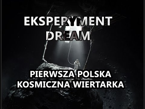 DREAM - Pierwsza polska kosmiczna wiertarka