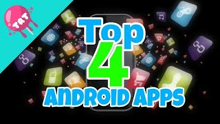 Top 4 Android Apps | The Best Android Apps