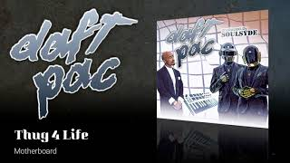 DaftPac 2Pac Vs Daft Punk 09 Thug 4 Life Motherboard