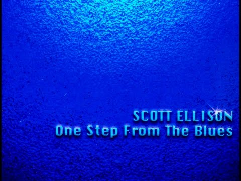 "Scott Ellison   ""These Blues Gotta Hold on Me"""