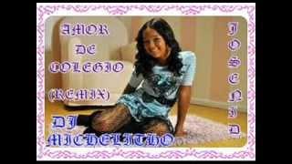 amor de colegio ft josenid remix Dj michelitho