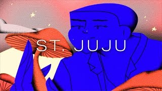 St. Juju | Better Worlds